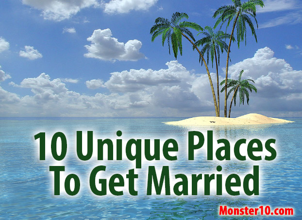 10 unique places to get married for 10 best places to get married