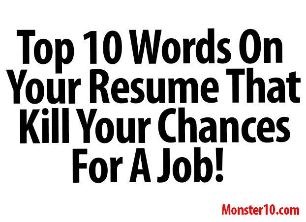 Top 10 Words On Your Resume That Kill Your Chances For A Job - Kill-resume